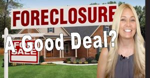 Are Foreclosures a Good Deal?